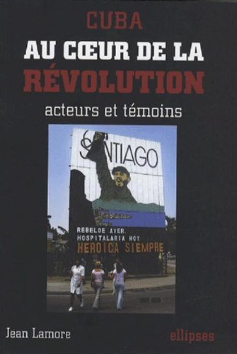 Cuba : Au coeur de la révolution, acteu...