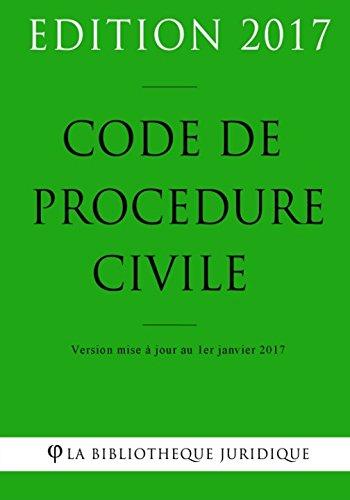 Code de procédure civile - Edition 2017: Version mise à jour au 1er janvier 2017 par La Bibliothèque Juridique