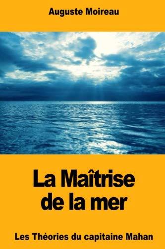 La Maîtrise de la mer: Les Théories du capitaine Mahan