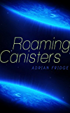 Roaming Canisters (English Edition)