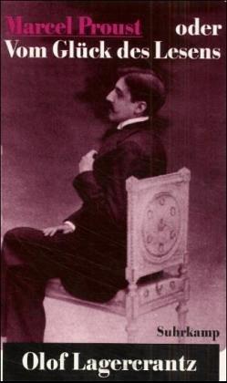 Buchseite und Rezensionen zu 'Marcel Proust oder Vom Glück des Lesens' von Olof Lagercrantz