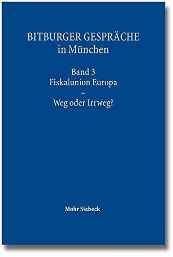 bitburger-gesprache-in-munchen-band-3-fiskalunion-europa-weg-oder-irrweg