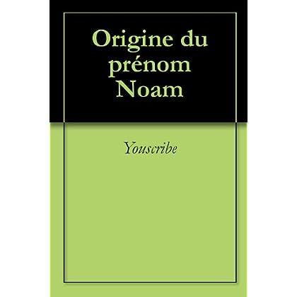 Origine du prénom Noam (Oeuvres courtes)