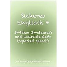 Sicheres Englisch 9: If-Sätze (if-clauses) und indirekte Rede (reported speech)