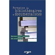 Formation des bibliothécaires et documentalistes : Normes pour l'épreuve de catalogage