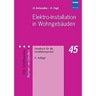 Elektro-Installation in Wohngebäuden: Handbuch für die Installationspraxis