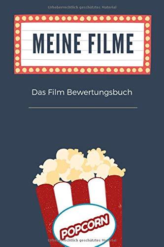 Meine Filme - Das Film Bewertungsbuch: Film- und Blockbuster Notizbuch / Journal zum bewerten und inventarisieren von Filmen. Behalten Sie den ... für Cineasten, Kino und Filmliebhaber.