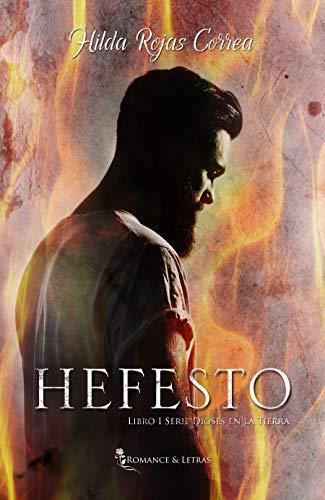 Hefesto (Dioses en la Tierra nº 1) de Hilda Rojas Correa