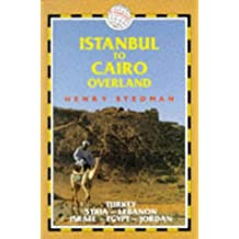 Istanbul to Cairo Overland: Turkey, Syria, Lebanon, Jordan, Israel and Egypt (Trailblazer Overland Guides)
