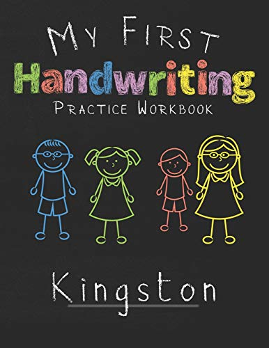 My first Handwriting Practice Workbook Kingston: 8.5x11 Composition Writing Paper Notebook for kids in kindergarten primary school I dashed midline I For Pre-K, K-1,K-2,K-3 I Back To School Gift