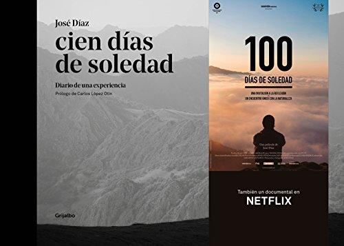 Cien días de soledad: Diario de una experiencia (Ocio y entretenimiento) por José Díaz