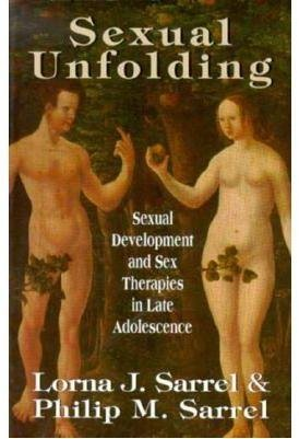 [(Sexual Unfolding : Sexual Development and Sex Therapies in Late Adolescence)] [By (author) Lorna J. Sarrel ] published on (August, 1995)