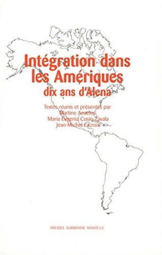 Intégration dans les Amériques: Dix ans d'ALENA (Monde anglophone)