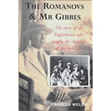 The Romanovs and Mr. Gibbes: The Story of the Englishman Who Taught the Children of the Last Tsar by Frances Welch (2002-07-08)