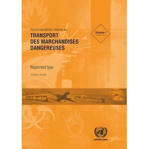 Recommandations Relatives Au Transport Des Marchandises Dangereuses: Reglement Type