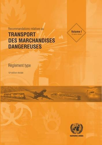 Recommandations Relatives Au Transport Des Marchandises Dangereuses: Reglement Type par United Nations
