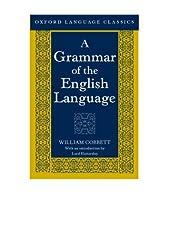 A Grammar of the English Language (Oxford Language Classics)
