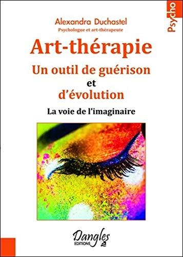 Art-thérapie - Un outil de guérison et d'évolution par Alexandra Duchastel