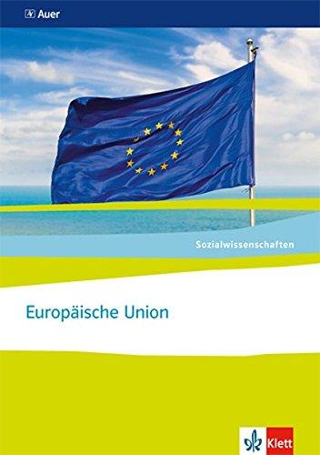 Europäische Union. Ausgabe Nordrhein-Westfalen: Themenheft ab Klasse 10 (Sozialwissenschaften)