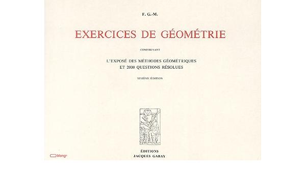 Amazon Fr Exercices De Geometrie Comprenant L Expose Geometriques Et 2000 Questions Resolues Anonyme Livres