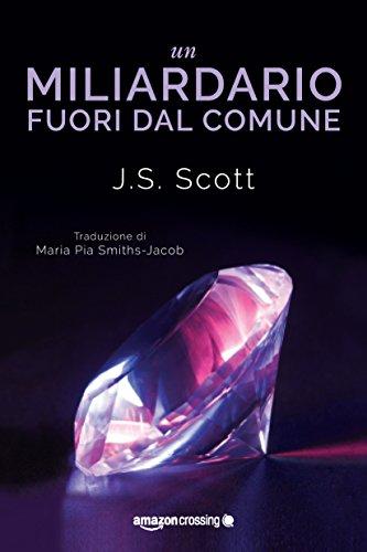 Un miliardario fuori dal comune (I Sinclair Vol. 1) di [Scott, J. S.]