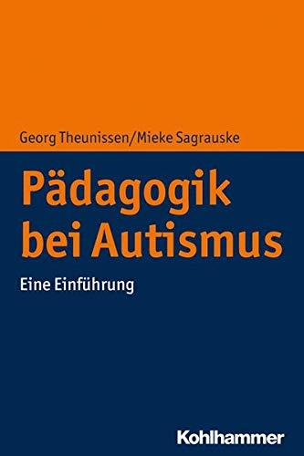 Pädagogik bei Autismus: Eine Einführung