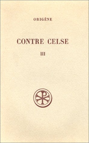 CONTRE CELSE. Tome 3, Livres 5 et 6, Edition bilingue français-grec par Origène, Marcel Borret