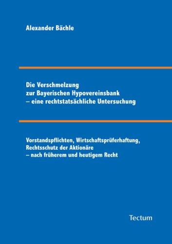 die-verschmelzung-zur-bayerischen-hypovereinsbank-eine-rechtstatsachliche-untersuchung