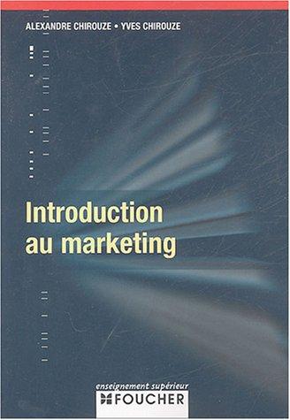 INTRODUCTION MARKETING (Ancienne édition) par Alexandre Chirouze, Yves Chirouze