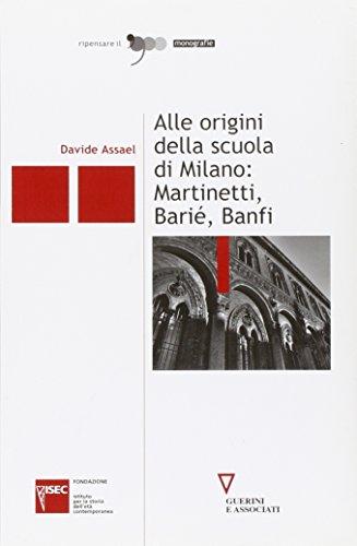 Preisvergleich Produktbild Alle origini della scuola di Milano: Martinetti, Barié, Banfi