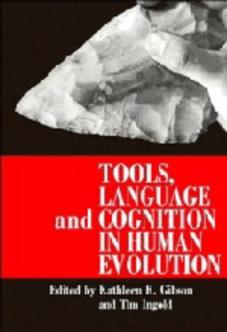 Tools, Language and Cognition in Human Evolution por Kathleen R. Gibson