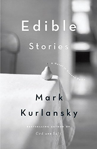 Edible Stories: A Novel in Sixteen Parts