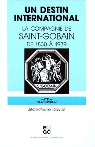 un-destin-international-la-compagnie-de-saint-gobain-de-1830-a-1939