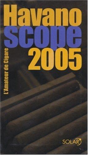 Havanoscope 2005 par Jean-Alphonse Richard, Annie Lorenzo, Jean-Paul Kauffmann