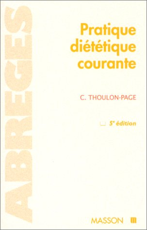 PRATIQUE DIETETIQUE COURANTE. 5ème édition 1997