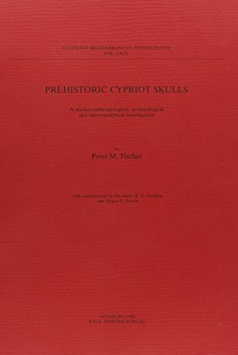 Prehistoric Cypriot skulls: A medico-anthropological, archaeological and micro-analytical investigation (Studies in Mediterranean archaeology)
