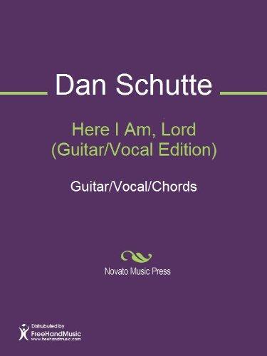 Here I Am, Lord (Guitar/Vocal Edition) eBook: Dan Schutte, John ...