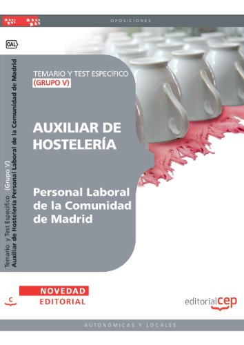 Auxiliar de Hostelería  (Grupo V) Personal Laboral de la Comunidad de Madrid. Temario y Test Específico (Colección 1378) por Sin datos