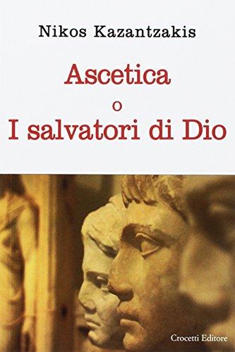 Ascetica o i salvatori di Dio