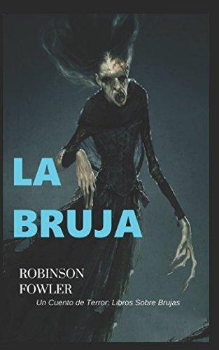 La Bruja, un cuento de terror: Libro sobre Brujas