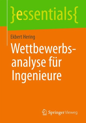 Wettbewerbsanalyse für Ingenieure (essentials) (Portfolio Essential)