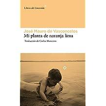 Mi Planta de Naranja Lima: 84 (Libros del Asteroide)