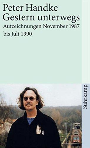 Gestern unterwegs: Aufzeichnungen November 1987 bis Juli 1990