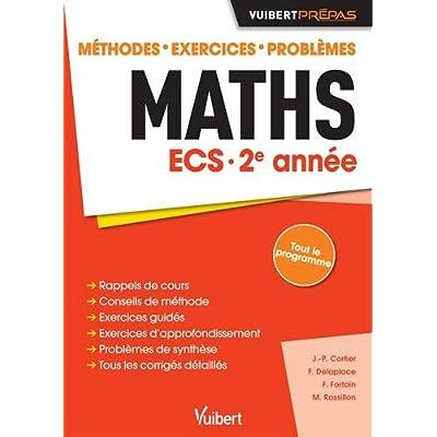 Maths ECS 2e année - Méthodes - Exercices - Problèmes