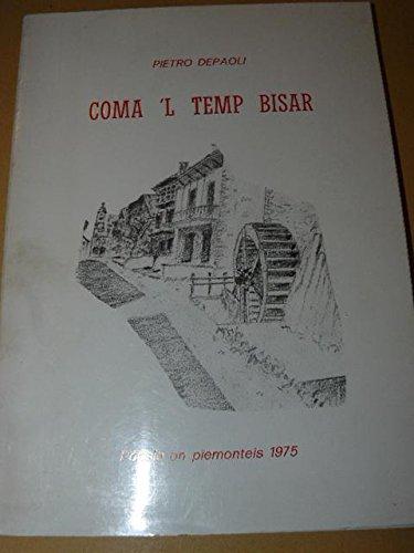 COMA 'L TEMP BISAR. Poesie an piemonteis 1975 Presentazione di Carlo Trabucco