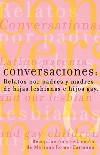 Conversaciones: Relatos por padres y madres de hijas lesbianas y hijos gay (English Edition)