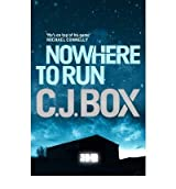 [(Nowhere to Run)] [ By (author) C. J. Box ] [December, 2011]