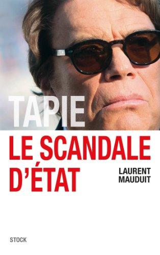 Tapie, le scandale d'Etat (Essais - Documents)