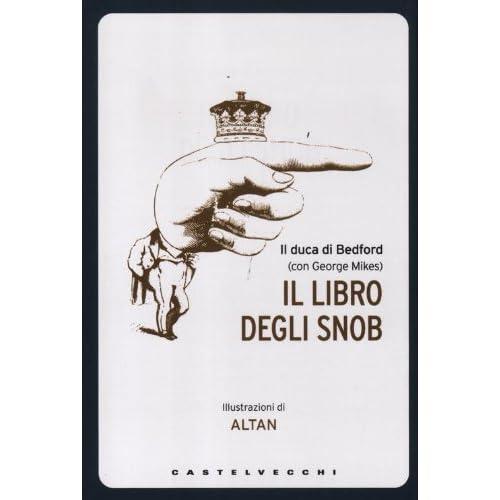 Il Libro Degli Snob. Ediz. Illustrata