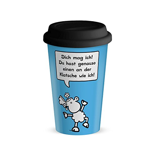 """Sheepworld 44420 Becher to go mit Motivdruck """"Dich mag ich! Du hast genauso einen an der Klatsche wie ich!"""""""